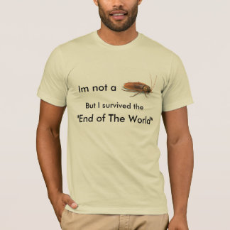 end of world , 12/21/12, T-Shirt