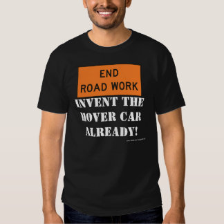 End Road Work Tee Shirt