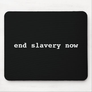 end slavery now mouse pad