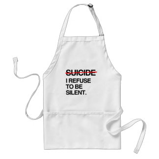 END SUICIDE I REFUSE TO BE SILENT ADULT APRON
