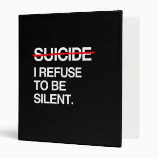 END SUICIDE I REFUSE TO BE SILENT 3 RING BINDER