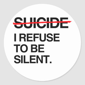 END SUICIDE I REFUSE TO BE SILENT CLASSIC ROUND STICKER