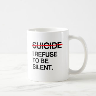 END SUICIDE I REFUSE TO BE SILENT CLASSIC WHITE COFFEE MUG