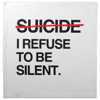 END SUICIDE I REFUSE TO BE SILENT CLOTH NAPKINS