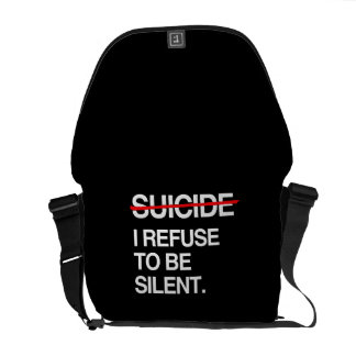 END SUICIDE I REFUSE TO BE SILENT COURIER BAG
