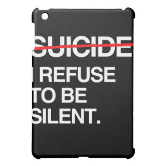 END SUICIDE I REFUSE TO BE SILENT COVER FOR THE iPad MINI