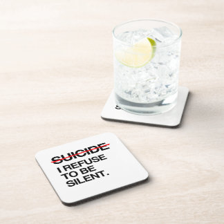 END SUICIDE I REFUSE TO BE SILENT DRINK COASTER