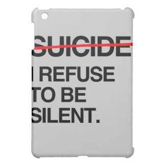 END SUICIDE I REFUSE TO BE SILENT iPad MINI COVERS