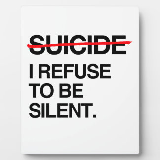 END SUICIDE I REFUSE TO BE SILENT PHOTO PLAQUE