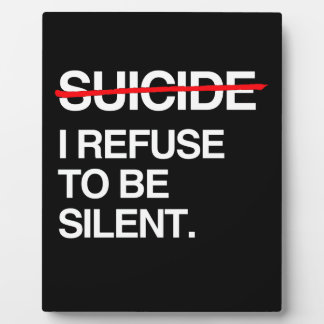 END SUICIDE I REFUSE TO BE SILENT PLAQUES