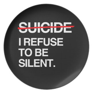 END SUICIDE I REFUSE TO BE SILENT PLATES
