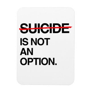 END SUICIDE IT IS NOT AN OPTION VINYL MAGNETS