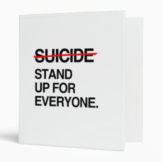 END SUICIDE STAND UP FOR EVERYONE BINDERS