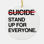 END SUICIDE STAND UP FOR EVERYONE CHRISTMAS TREE ORNAMENTS
