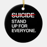 END SUICIDE STAND UP FOR EVERYONE CHRISTMAS TREE ORNAMENT