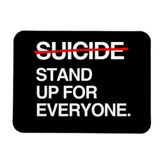 END SUICIDE STAND UP FOR EVERYONE VINYL MAGNET