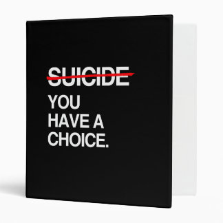 END SUICIDE YOU HAVE A CHOICE VINYL BINDER