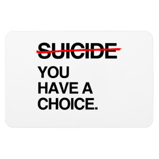 END SUICIDE YOU HAVE A CHOICE MAGNETS