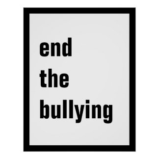 "End the Bullying Poster(5 sizes-see ""Choose size"") Poster"