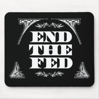 End The Fed :: $13.95 Mouse Pad