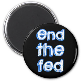 End The Fed 2 Inch Round Magnet