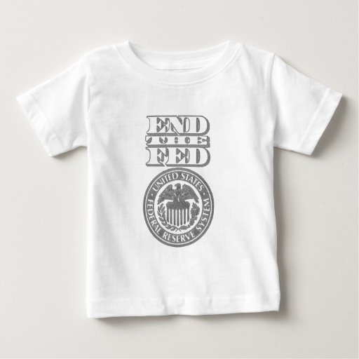 End The Fed Baby T-Shirt