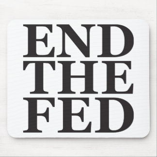 End the Fed - Black Mouse Pad