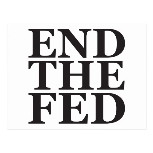 End the Fed - Black Post Card