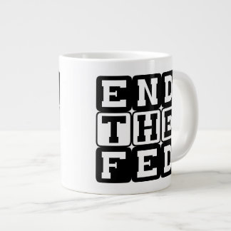 End the Fed block lettering Large Coffee Mug