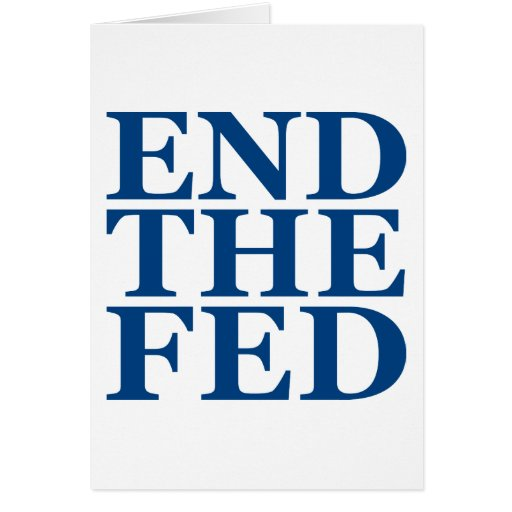End the Fed - Blue Greeting Cards