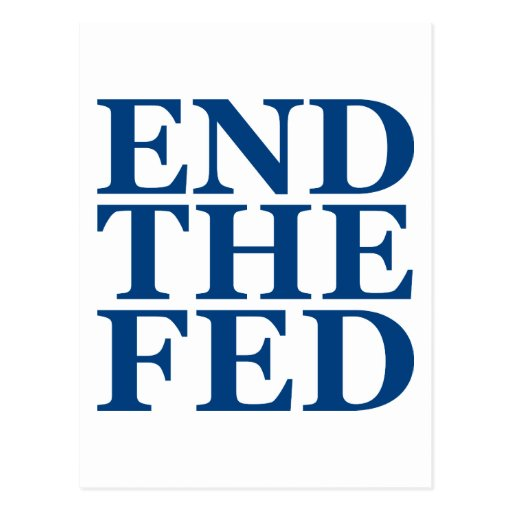 End the Fed - Blue Postcard