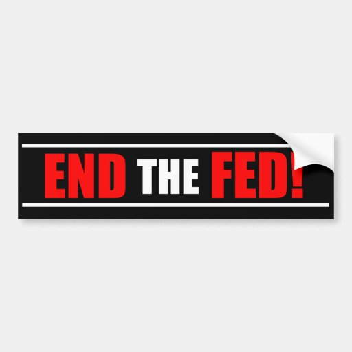 End The Fed! Bumper Sticker - Red & Black