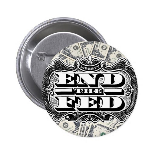 End the Fed Button Pin