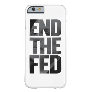 End The Fed Barely There iPhone 6 Case