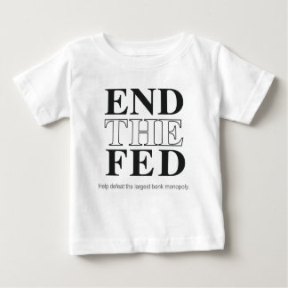 End The Fed Defeat the Largest Bank Monopoly Baby T-Shirt