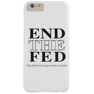 End The Fed Defeat the Largest Bank Monopoly Barely There iPhone 6 Plus Case