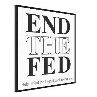 End The Fed Defeat the Largest Bank Monopoly Canvas Print