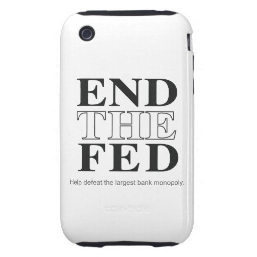 End The Fed Defeat the Largest Bank Monopoly iPhone 3 Tough Cases