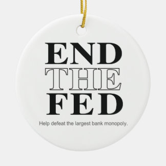End The Fed Defeat the Largest Bank Monopoly Ceramic Ornament