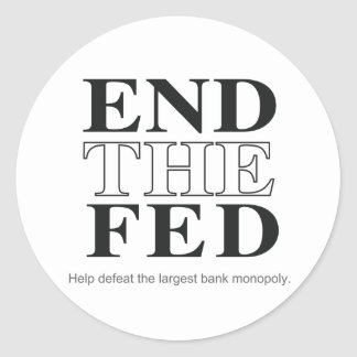 End The Fed Defeat the Largest Bank Monopoly Classic Round Sticker