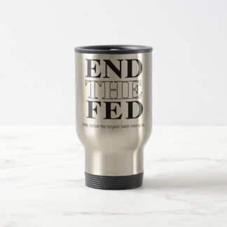 End The Fed Defeat the Largest Bank Monopoly Travel Mug