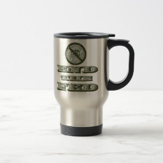 End the Fed Federal Reserve Libertarian 15 Oz Stainless Steel Travel Mug