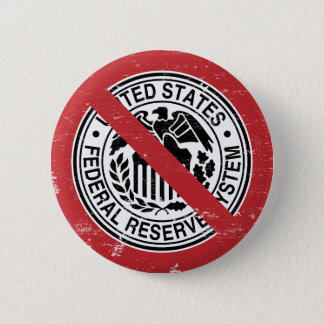 End the Fed Federal Reserve Libertarian Button