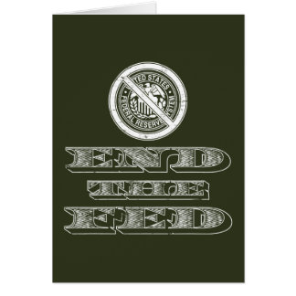 End the Fed Federal Reserve Libertarian Card