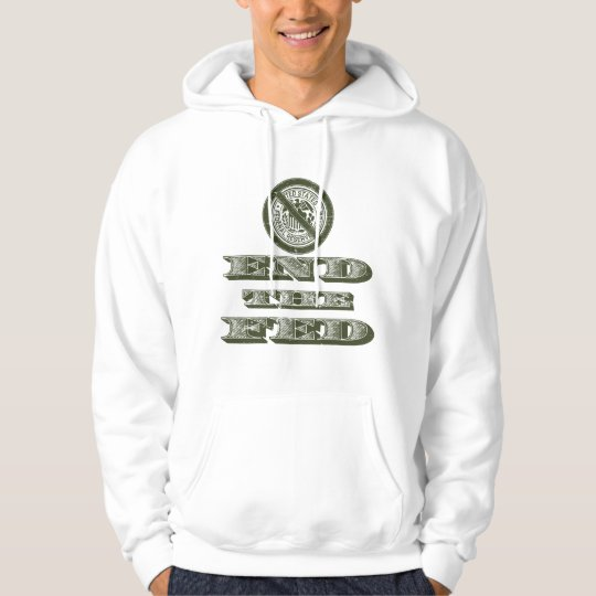 End the Fed Federal Reserve Libertarian Hoodie