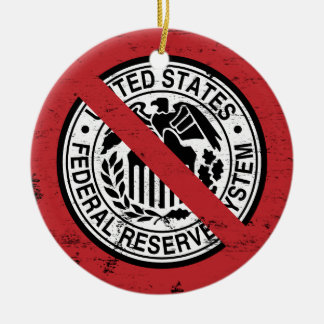 End the Fed Federal Reserve Libertarian Ornaments