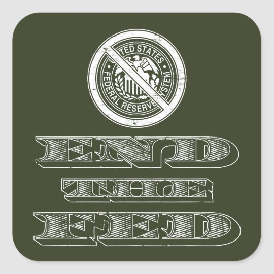 End the Fed Federal Reserve Libertarian Square Sticker
