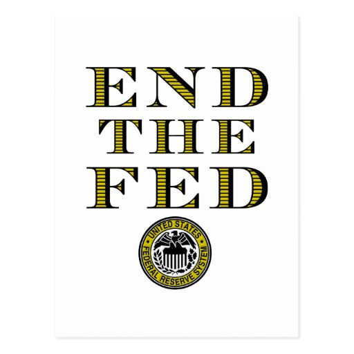End The Fed Federal Reserve Post Card