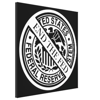 End The Fed Federal Reserve System Stretched Canvas Prints