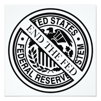 End The Fed Federal Reserve System 5.25x5.25 Square Paper Invitation Card